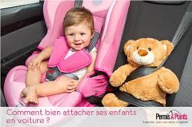 legislation siege auto enfant sécurité routière bien attacher ses enfants en voiture