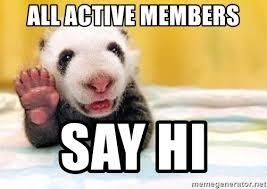 Hi Memes - all active members say hi say hello meme meme generator