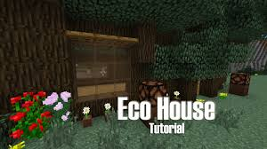 minecraft eco friendly house tutorial treehouse build youtube