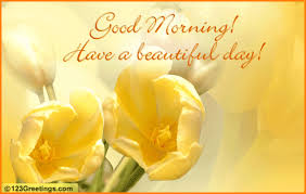 morning a beautiful day free morning ecards