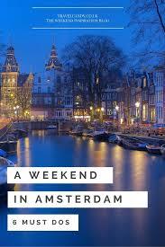 best 25 amsterdam weekend ideas on amsterdam