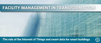 The Internet Of Things And by Facility Management And Smart Buildings Smart Data And Integration