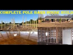 Building A Pole Barn Home How To Build A Pole Barn House Youtube