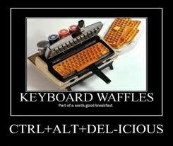Meme Keyboard - keyboard waffles part of a nerds good breakfast ctrl alt del icious
