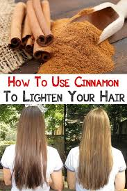 lighten you dyed black hair naturally how to use cinnamon to lighten your hair cinnamon recipes