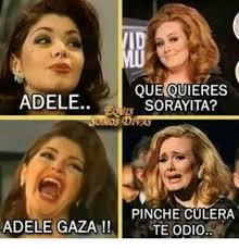 Adele Meme - adele adele gaza que quieres sorayita pinche culera te odio adele