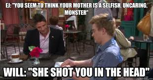 Days Of Our Lives Meme - ej you seem to think your mother is a selfish uncaring monster