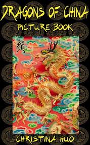 dragons for children dragons of china picture book pictures and an introduction