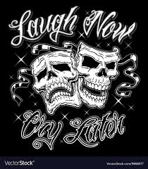 comedy tragedy laugh now cry later skull masks vector image