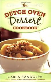 the dutch oven dessert cookbook carla randolph 9781599551234
