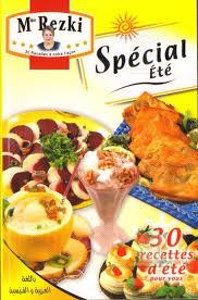 cuisine alg駻ienne madame rezki cuisine spécial été 30 recettes pour vous par mme rezki arabe