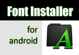 apk installer apk font installer apk is best for your font install best root apps