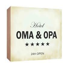 sprüche oma und opa holzschild hotel oma und opa holzbild zum hinstellen oder aufhän