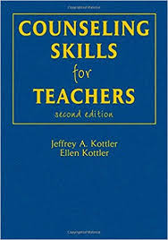 Counseling Skills For Teachers Counseling Skills For Teachers Jeffrey A Kottler Kottler