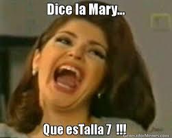 Mary Meme - dice la mary que estalla 7 meme de soraya imagenes memes