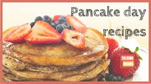 Pancake Day Recipes 2017 How Recipes Pancakes Easy And Recipes Talking Mums