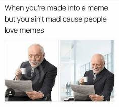 I Aint Mad Meme - dopl3r com memes when youre made into a meme but you aint mad