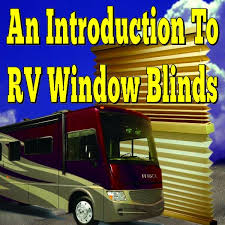 Rv Mini Blinds An Introduction To Rv Window Blinds