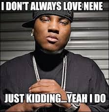 Meme Generator I Don T Always - meme creator i don t always love nene just kidding yeah i do