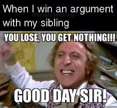 Funny Sibling Memes - growing up with siblings haha so i quoted this to my brother the