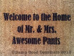 welcome to the home of mr u0026 mrs drunky pants doormat damn good