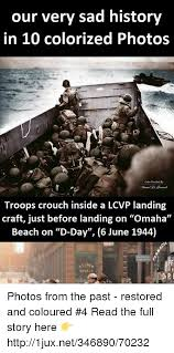 D Day Meme - our very sad history in 10 colorized photos troops crouch inside a