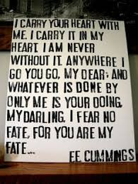 wedding quotes ee i carry your heart with me i carry it in my heart i am never