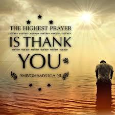 zen inspiration the highest prayer is thank you http www shivohamyoga nl