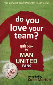 do you love your team a quiz book for man united fans amazon co