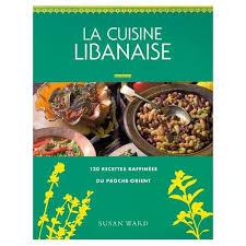 cuisine libanaise livre la cuisine libanaise de susan ward format broché priceminister