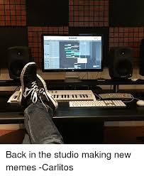 Studio Memes - q 0 0 lll 7mtitttttt back in the studio making new memes
