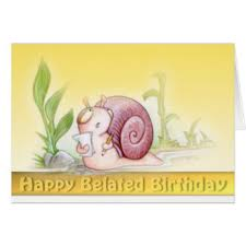 happy late birthday cards happy late birthday greeting cards