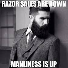 Memes About Beards - razor sales are down manliness is up beard memes beard funny