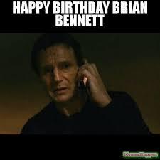 Phone Meme Generator - happy birthday brian bennett meme taken 62685 memeshappen
