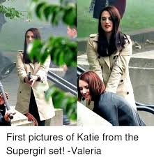 Valeria Meme - first pictures of katie from the supergirl set valeria meme on me me