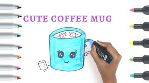 Cute Coffee Cups How To Draw A Cute Cup Of Coffee Coffee Cup Drawing Coloring