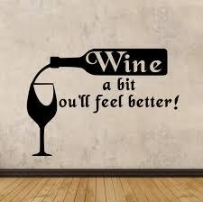 wine a bit you ll feel better wine a bit you ll feel better design crafters