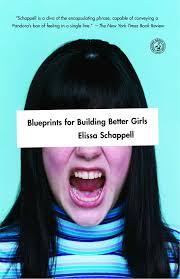blueprints for building better girls elissa schappell
