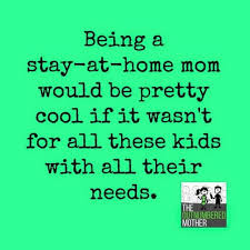 Stay At Home Mom Meme - stay at home mom memes that are true af
