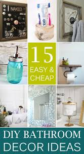 bathroom decorating ideas cheap 15 easy cheap bathroom decor ideas
