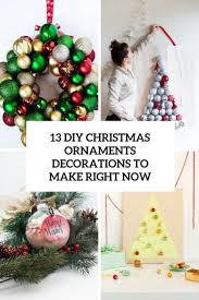 Diy Christmas Ornaments by 13 Diy Christmas Ornament Decorations To Make Right Now Shelterness