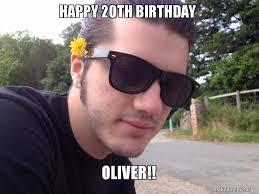 20th Birthday Meme - happy 20th birthday oliver make a meme