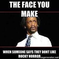 Horror Face Meme - image result for the rocky horror picture show memes rhps