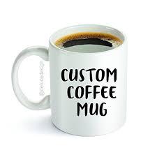 design your own mug custom coffee mug personalized name message words