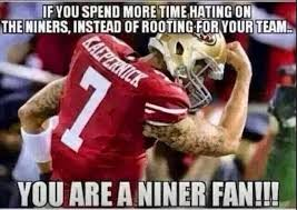 Niners Memes - 22 meme internet if you spend more time hating on the niners