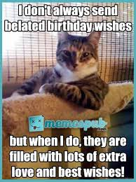 Belated Birthday Meme - you haven t seen this belated birthday meme list on buzzfeed