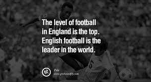 quotes about leadership lincoln 12 inspiring quotes from pele the greatest football legend