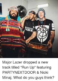 Lazer Meme - 行 ire 2 r major lazer dropped a new track titled run up featuring