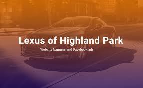 lexus orange park lexus of highland park u2013 banners and facebook ads pavlovic ui