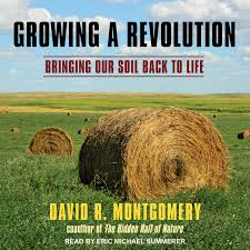growing a revolution bringing our soil back to life david r